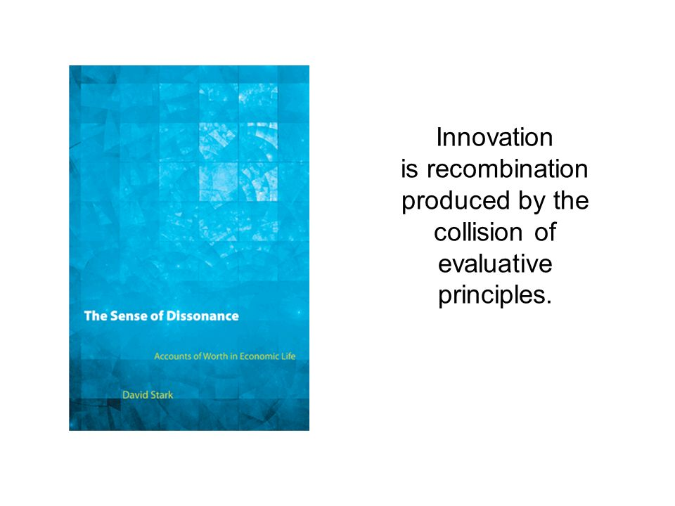 Innovation is recombination produced by the collision of evaluative principles.