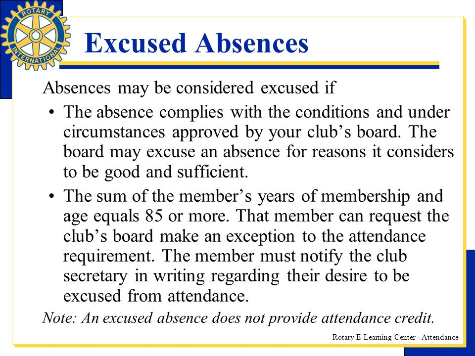 Excused Absences Absences may be considered excused if