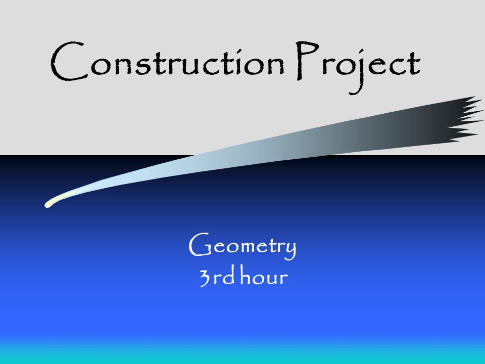 Construction Project Geometry 3rd hour