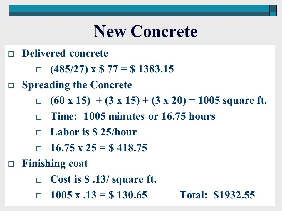 New Concrete Delivered concrete (485/27) x $ 77 = $ 1383.15