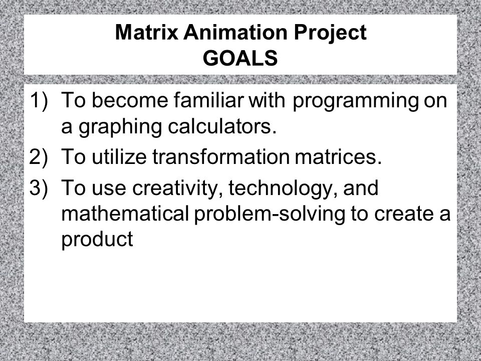 Matrix Animation Project GOALS