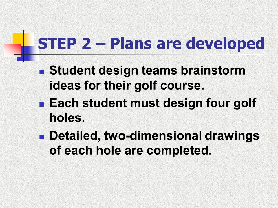 STEP 2 – Plans are developed