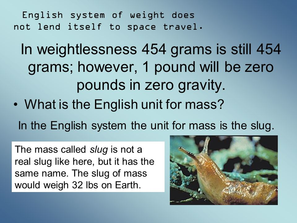 English system of weight does not lend itself to space travel.