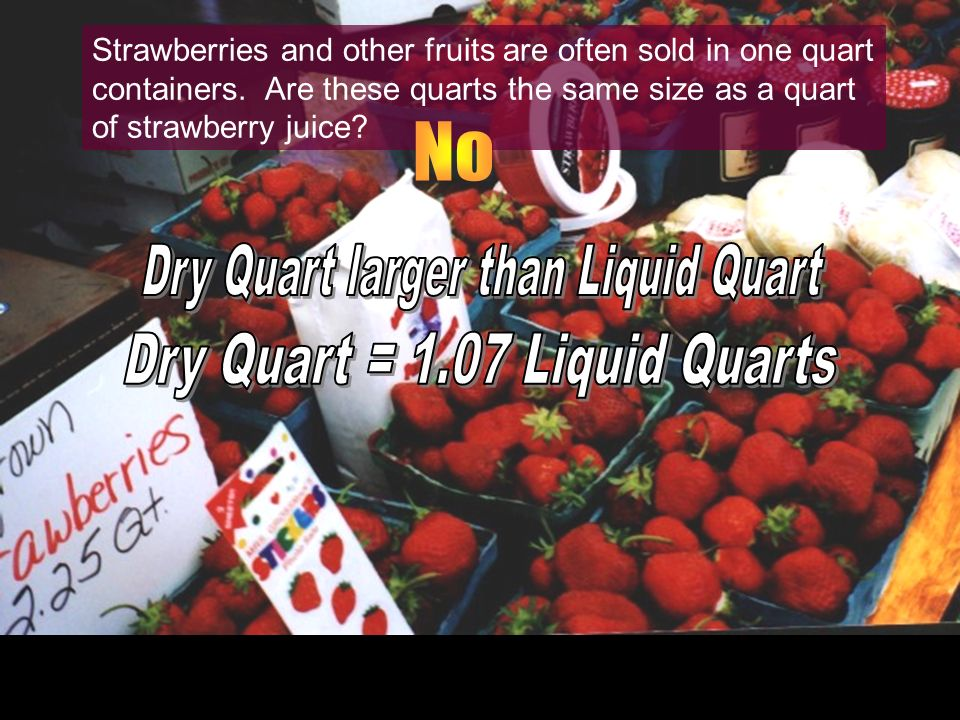Dry Quart larger than Liquid Quart
