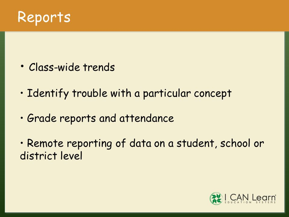 Reports Class-wide trends Identify trouble with a particular concept