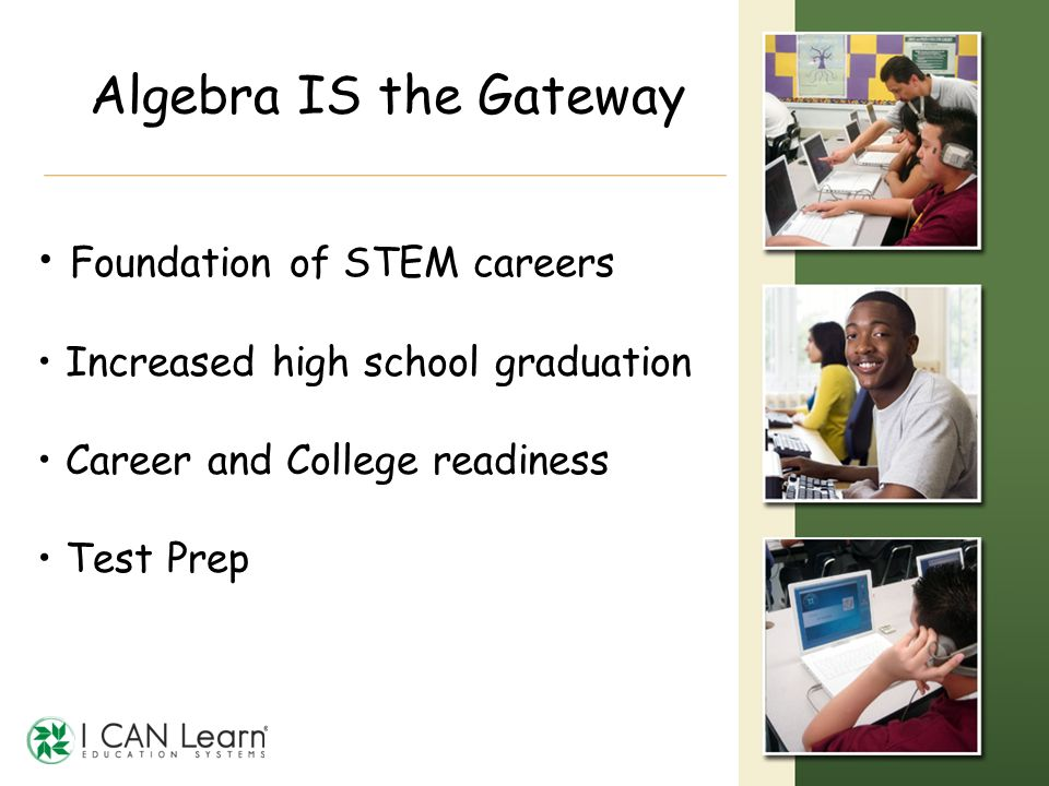 Algebra IS the Gateway Foundation of STEM careers
