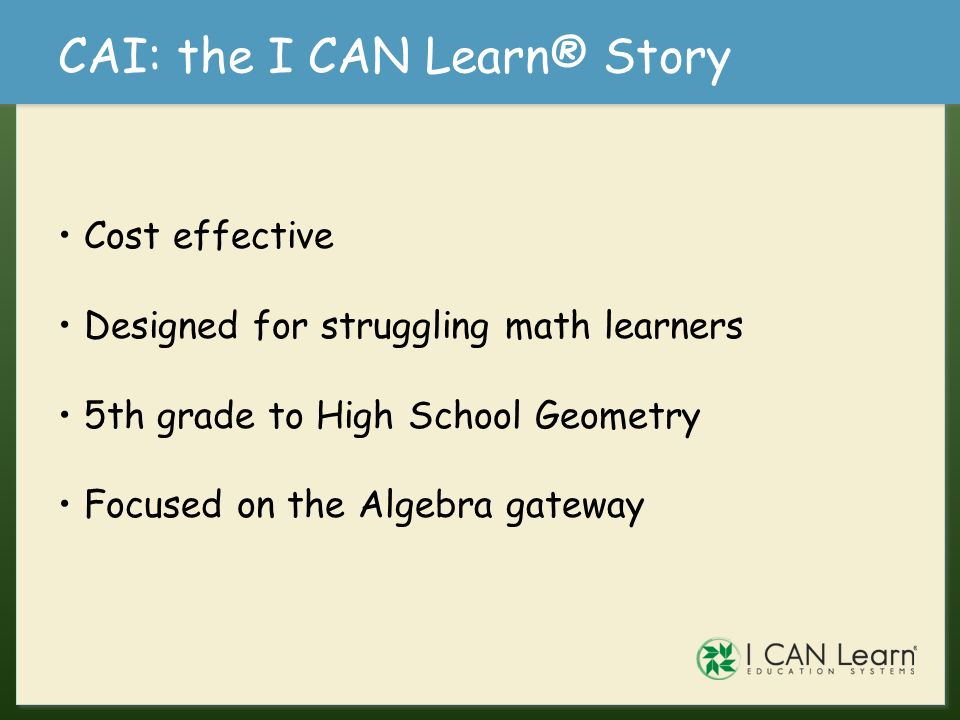 CAI: the I CAN Learn® Story