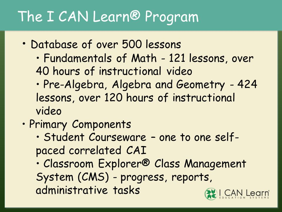 The I CAN Learn® Program
