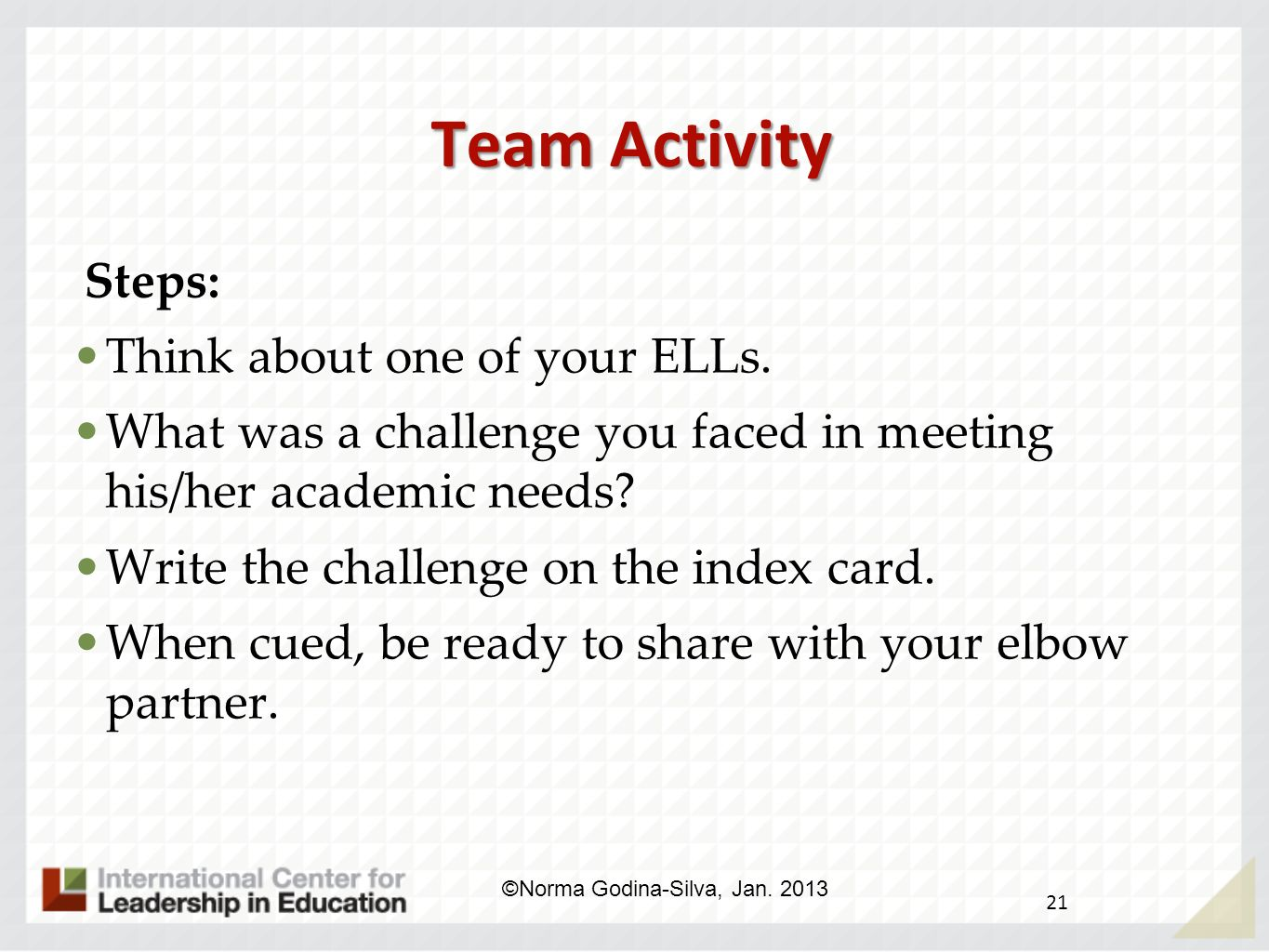 Team Activity Steps: Think about one of your ELLs.