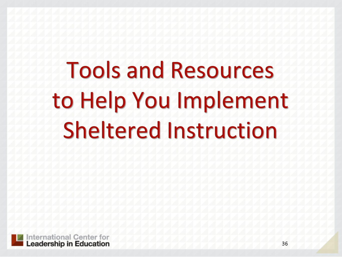 Tools and Resources to Help You Implement Sheltered Instruction
