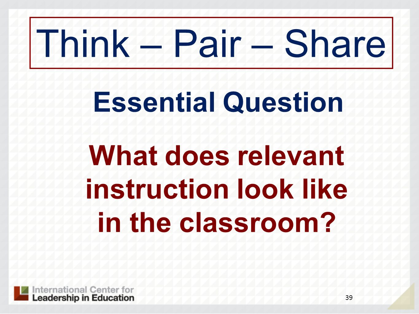 What does relevant instruction look like in the classroom