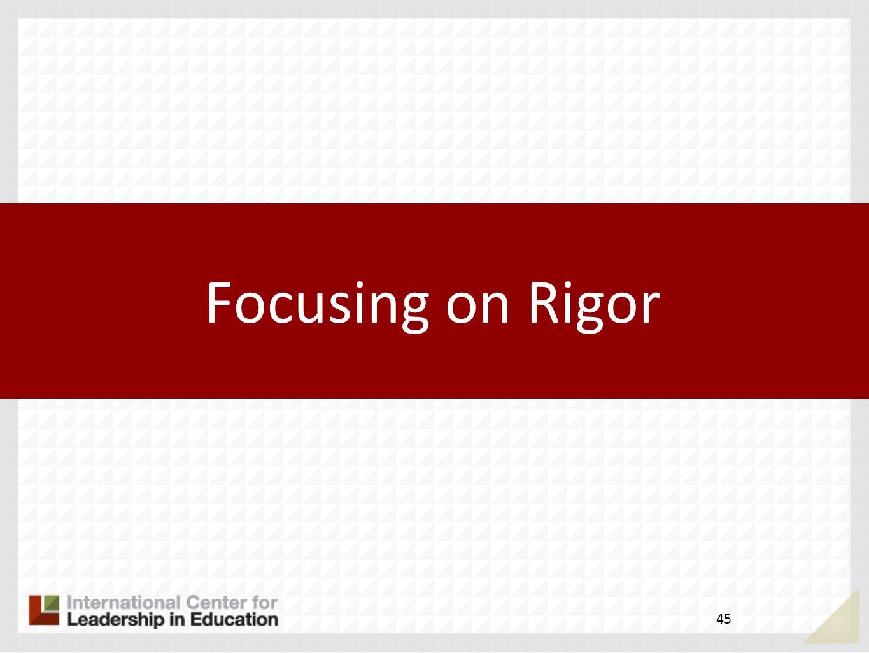 Focusing on Rigor