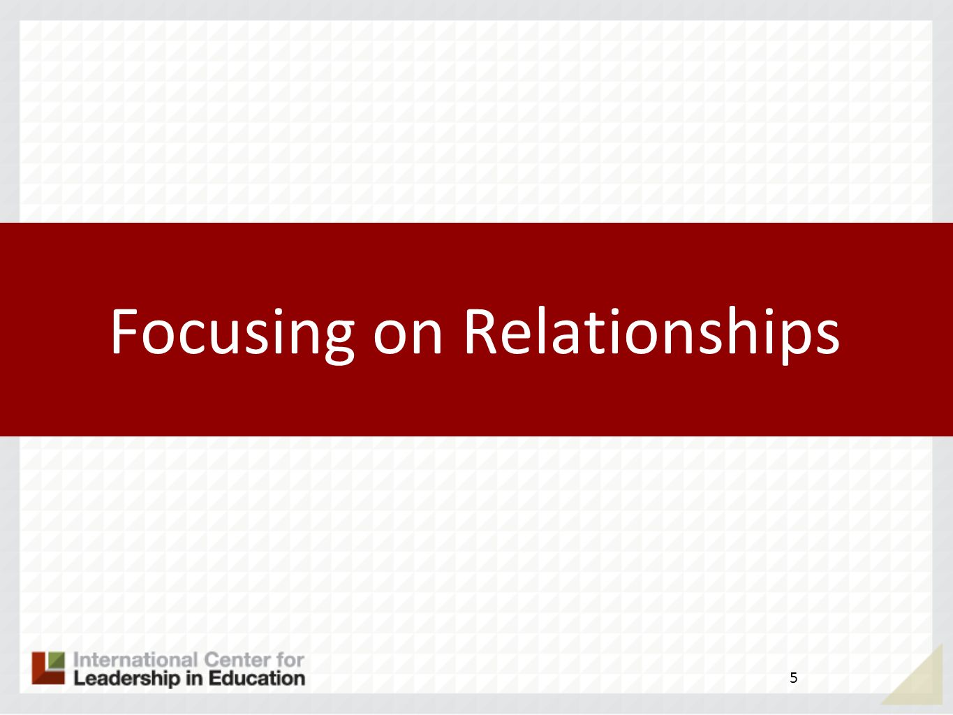 Focusing on Relationships