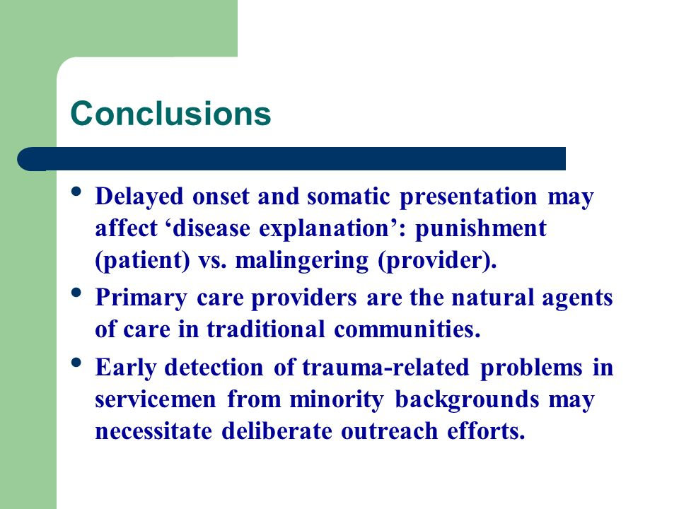 Conclusions Delayed onset and somatic presentation may affect 'disease explanation': punishment (patient) vs. malingering (provider).