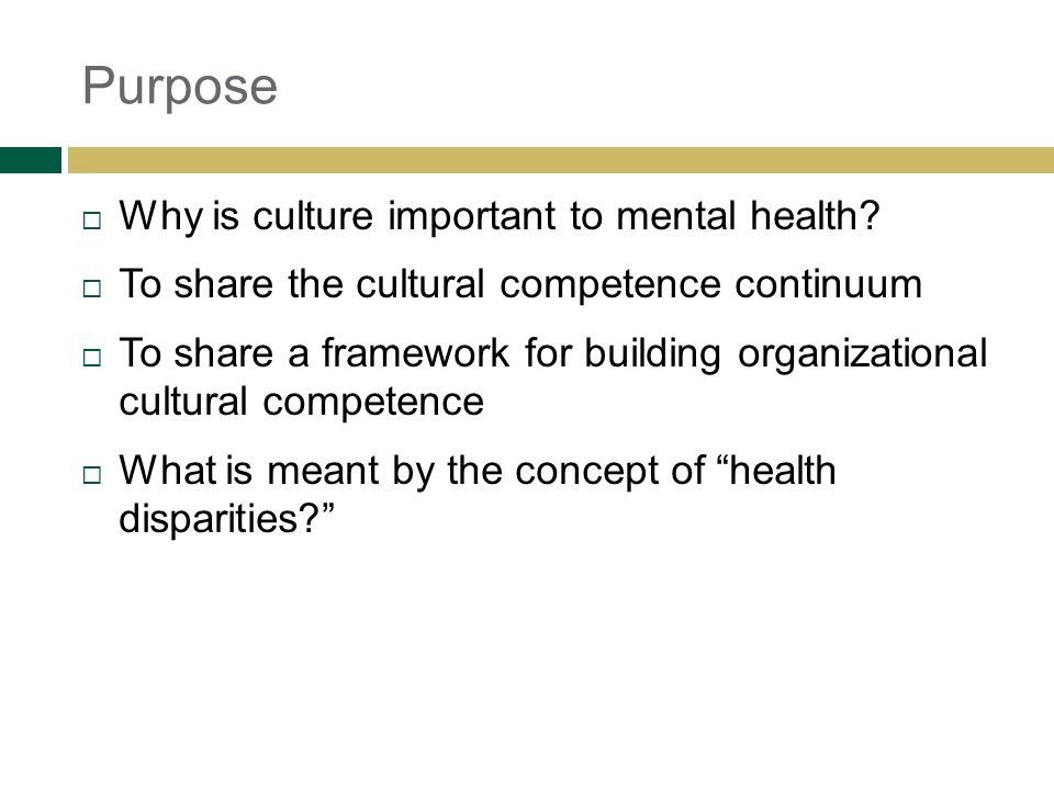 Purpose Why is culture important to mental health