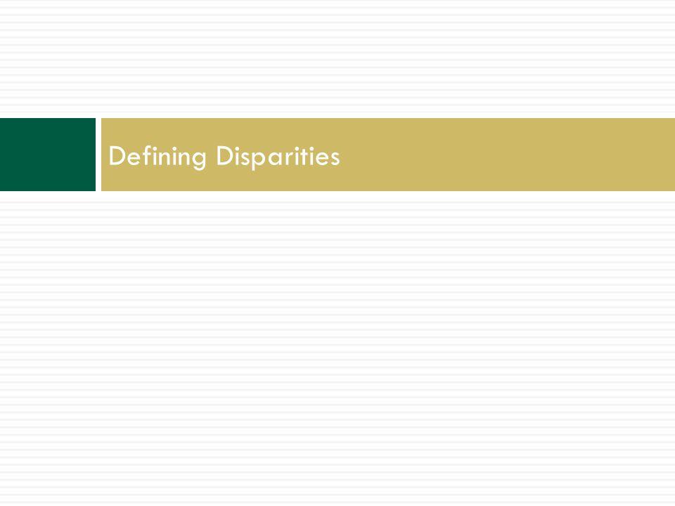 Defining Disparities