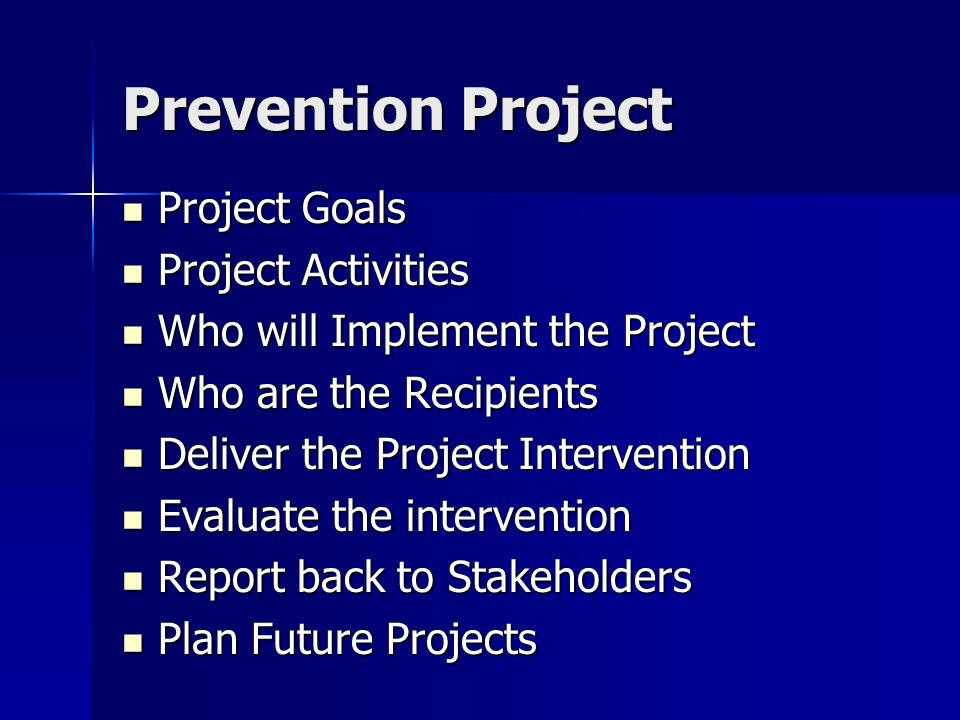 Prevention Project Project Goals Project Activities