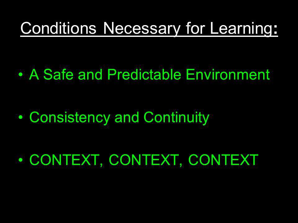 Conditions Necessary for Learning: