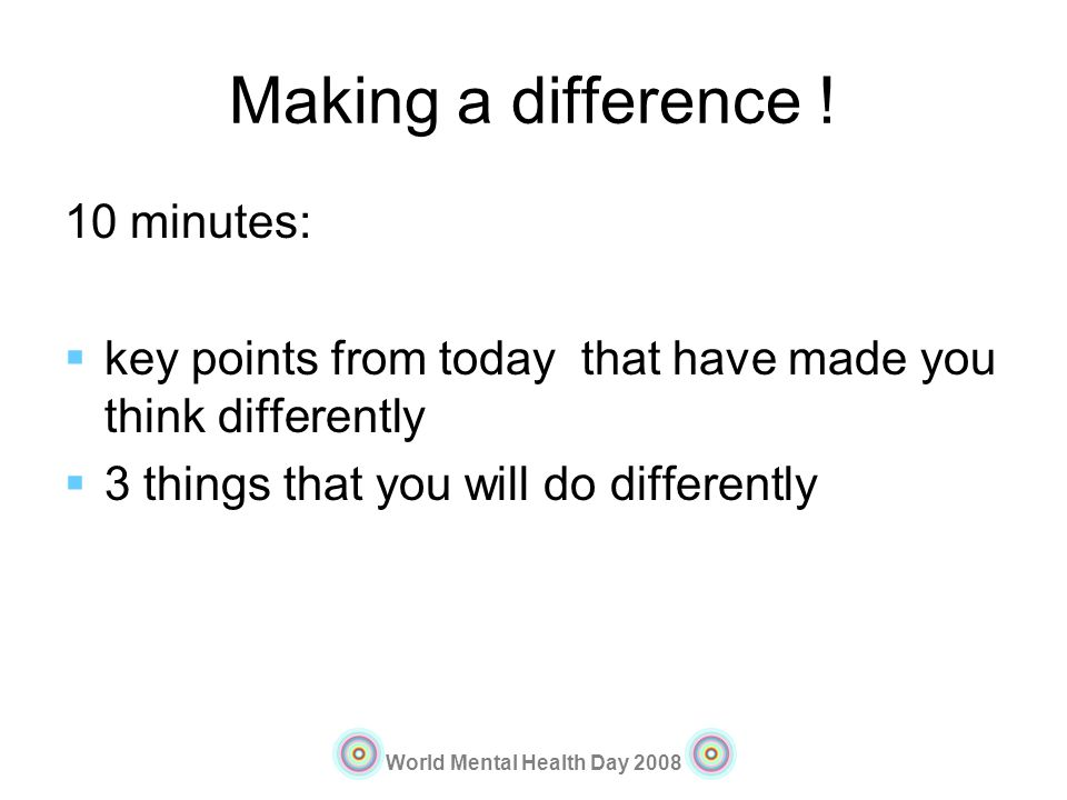 Making a difference ! 10 minutes: