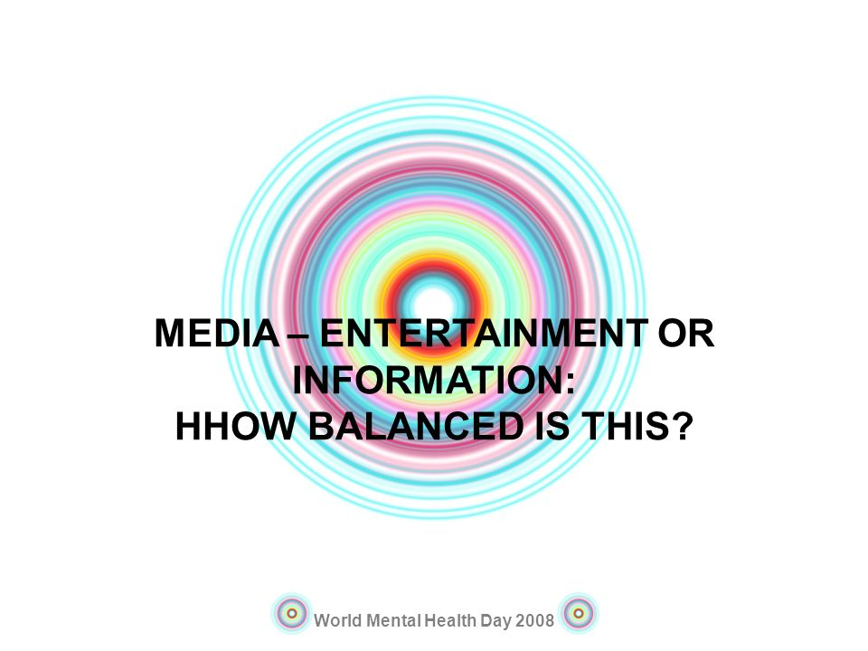 MEDIA – ENTERTAINMENT OR INFORMATION: