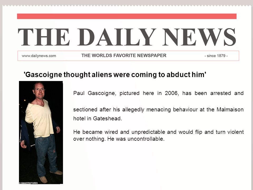 Gascoigne thought aliens were coming to abduct him