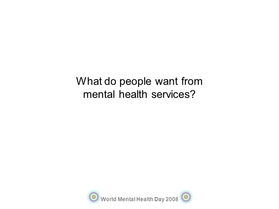 What do people want from mental health services