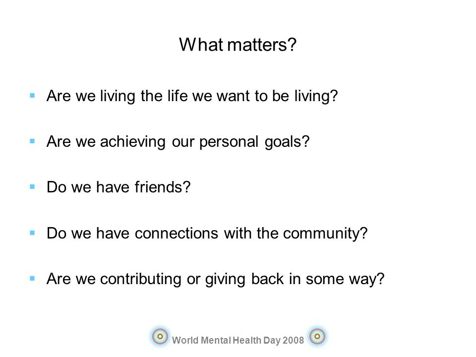 What matters Are we living the life we want to be living