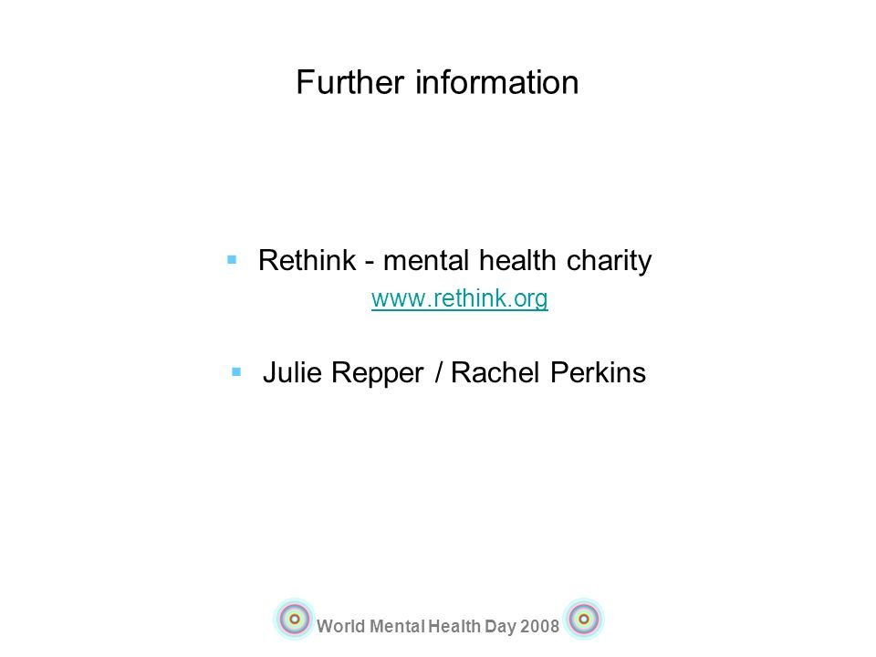 Further information Rethink - mental health charity