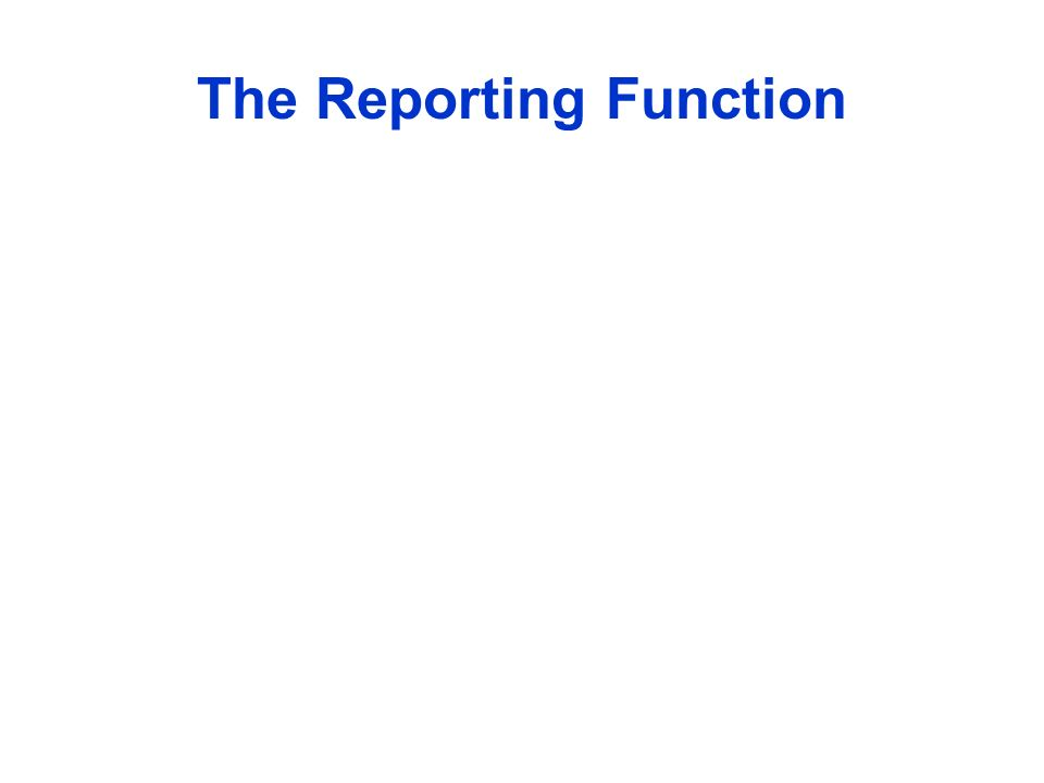 The Reporting Function