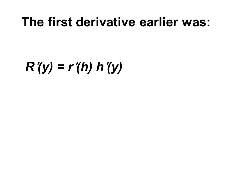 The first derivative earlier was:
