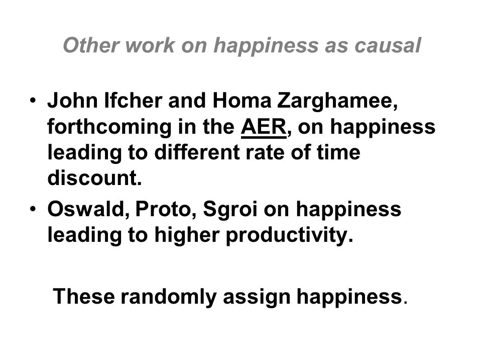 Other work on happiness as causal