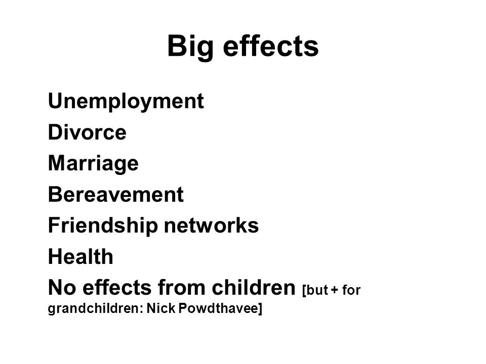 Big effects Unemployment Divorce Marriage Bereavement