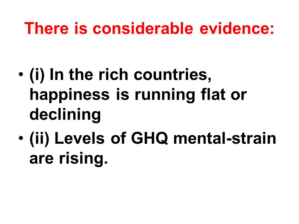 There is considerable evidence: