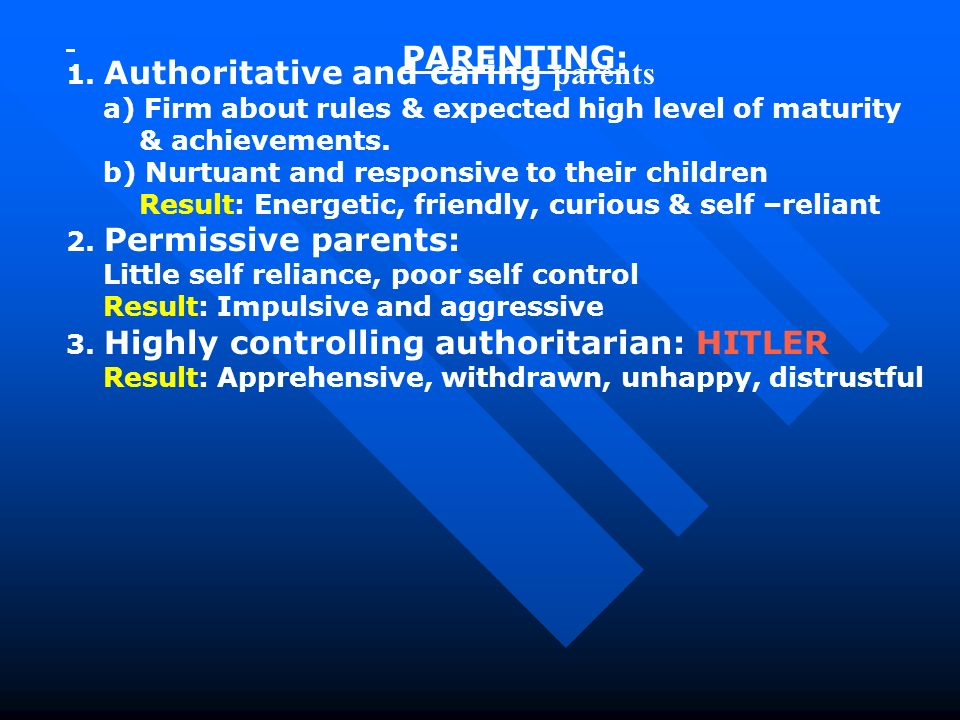 PARENTING: 1. Authoritative and caring parents