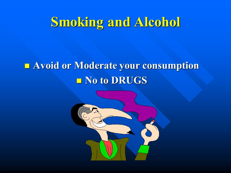 Avoid or Moderate your consumption