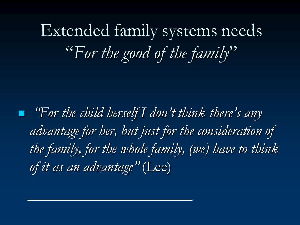 Extended family systems needs For the good of the family