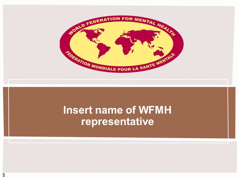 Insert name of WFMH representative