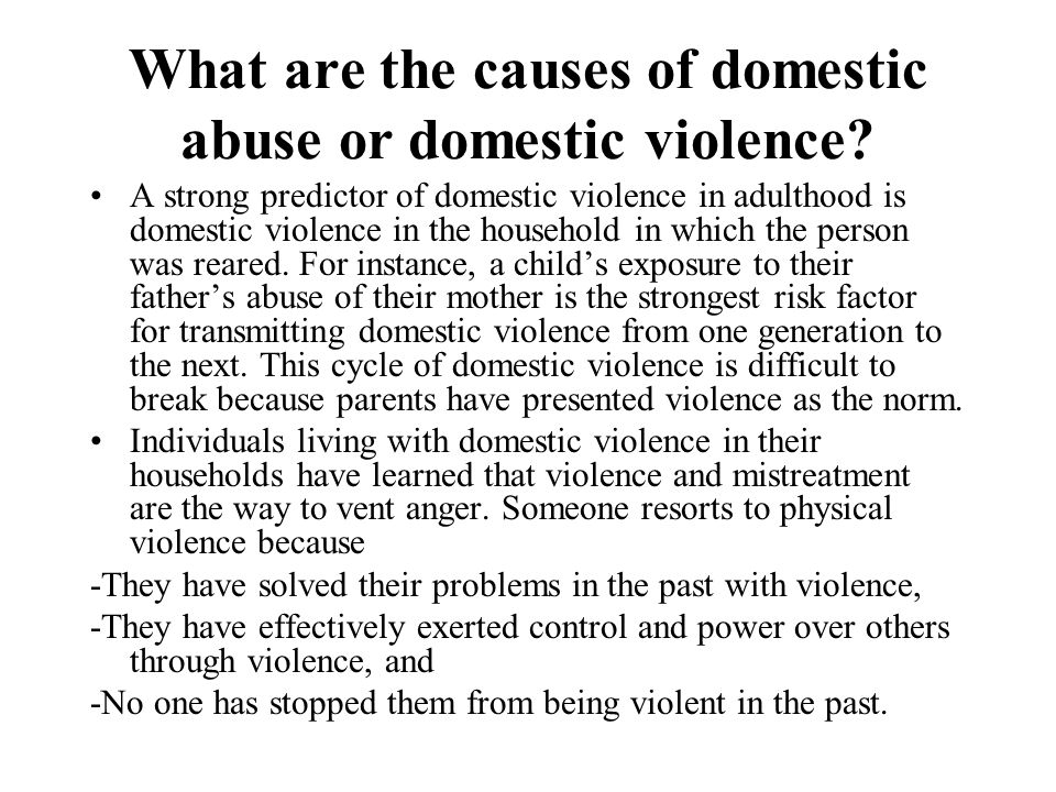 What are the causes of domestic abuse or domestic violence