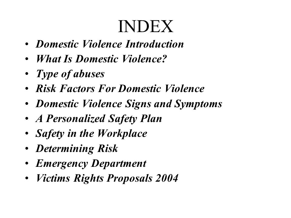INDEX Domestic Violence Introduction What Is Domestic Violence