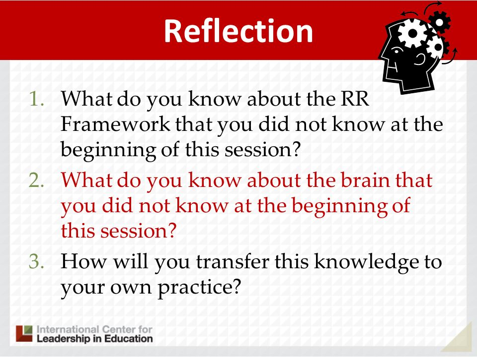 Reflection What do you know about the RR Framework that you did not know at the beginning of this session