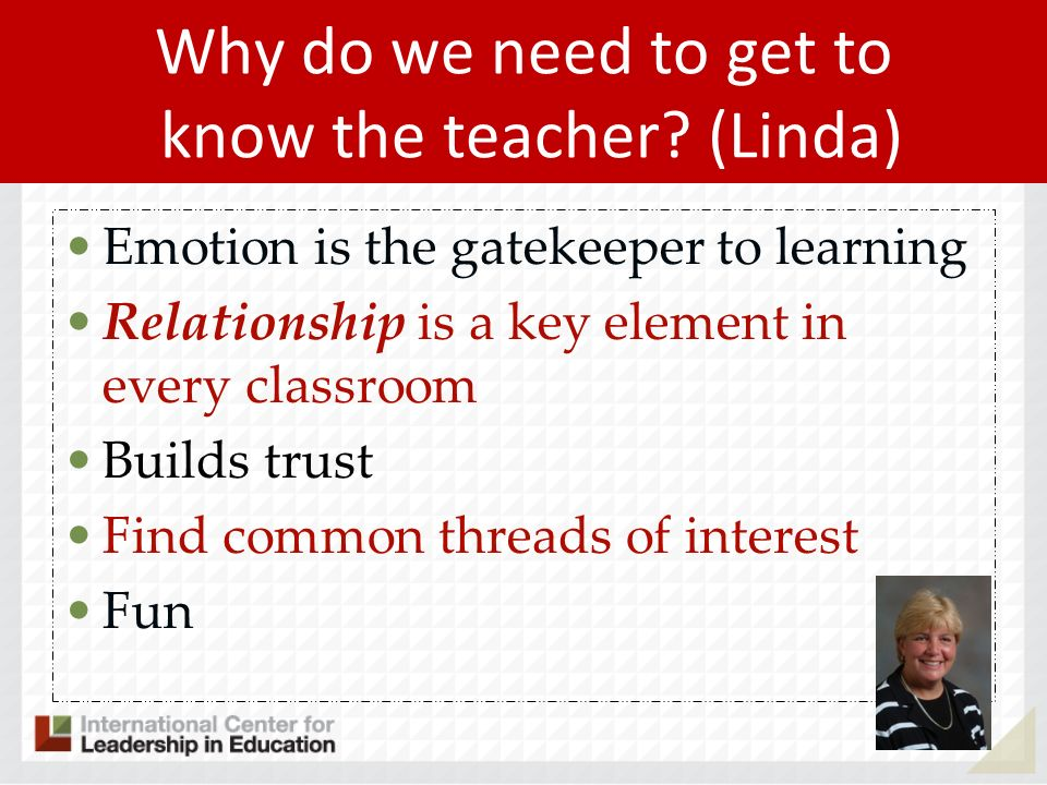Why do we need to get to know the teacher (Linda)