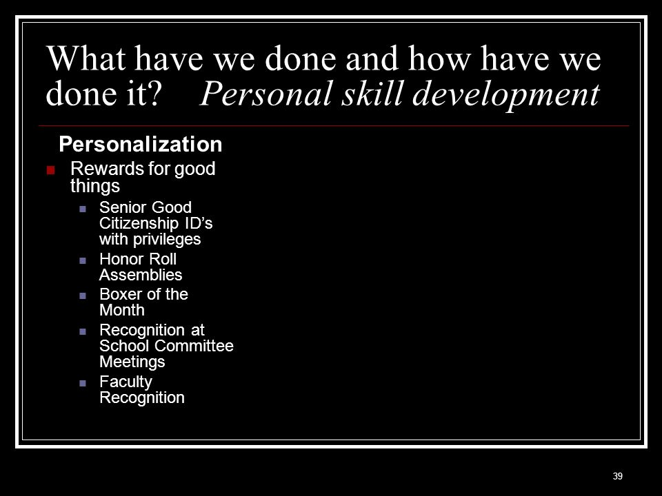 What have we done and how have we done it Personal skill development