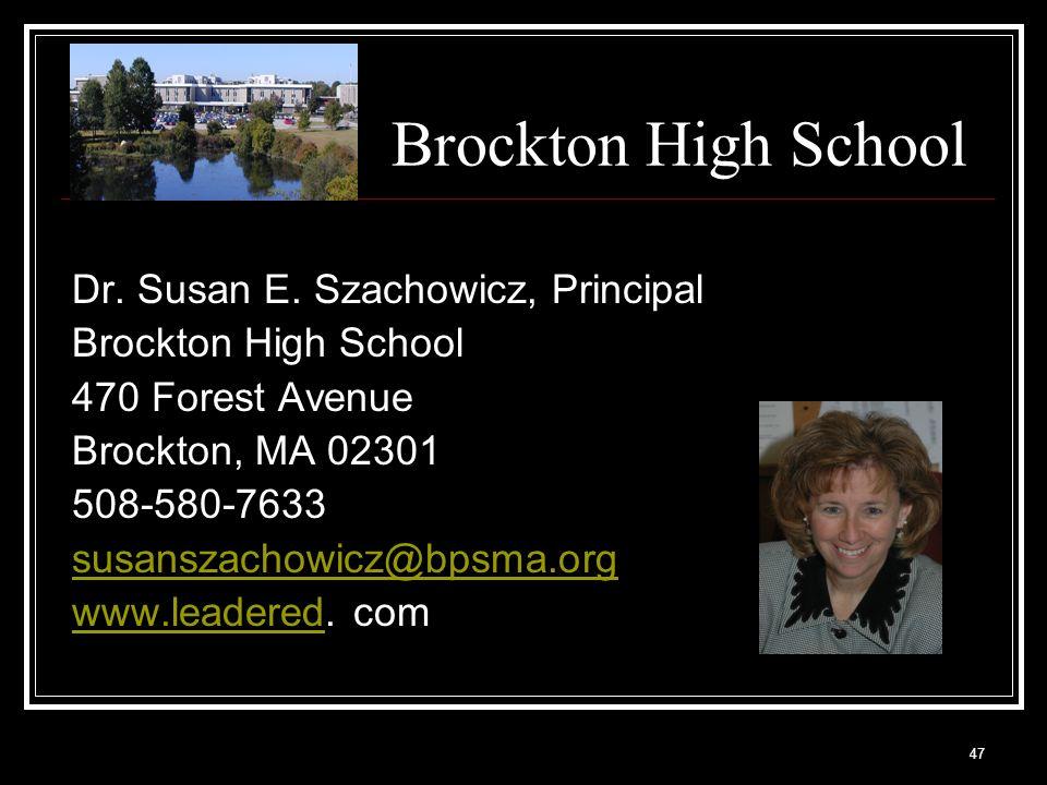 Brockton High School Dr. Susan E. Szachowicz, Principal