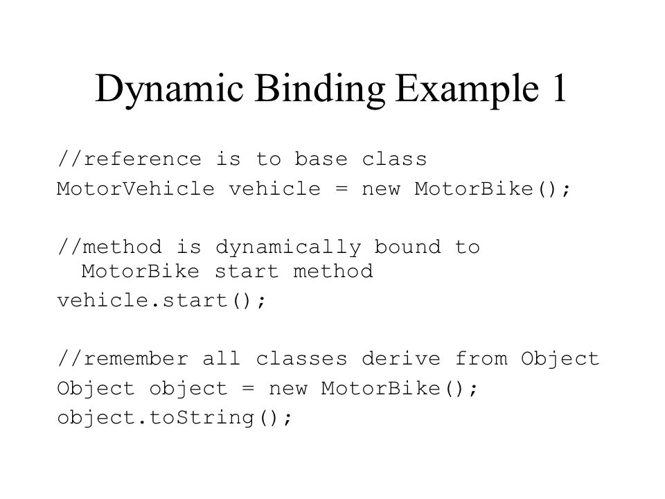 Dynamic Binding Example 1