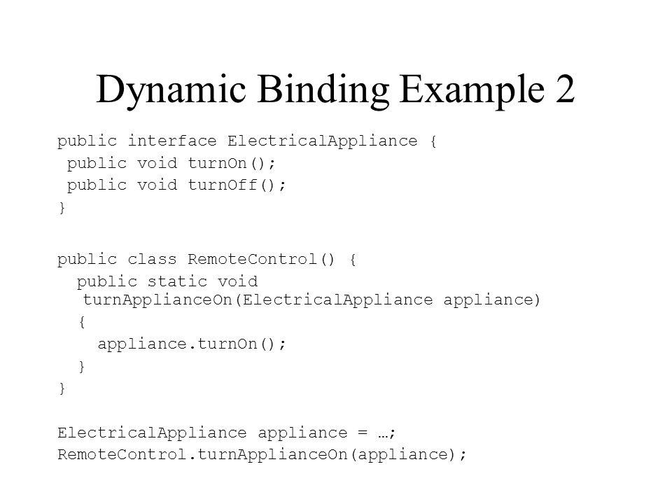 Dynamic Binding Example 2