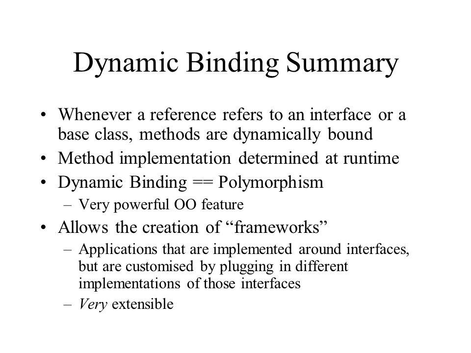 Dynamic Binding Summary
