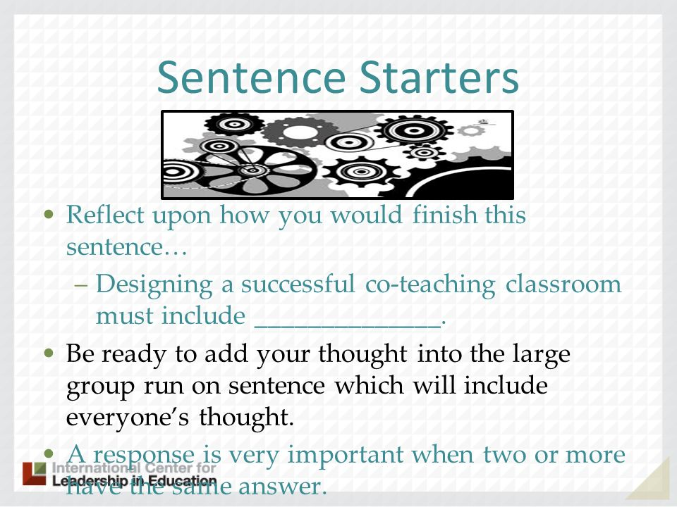Sentence Starters Reflect upon how you would finish this sentence…