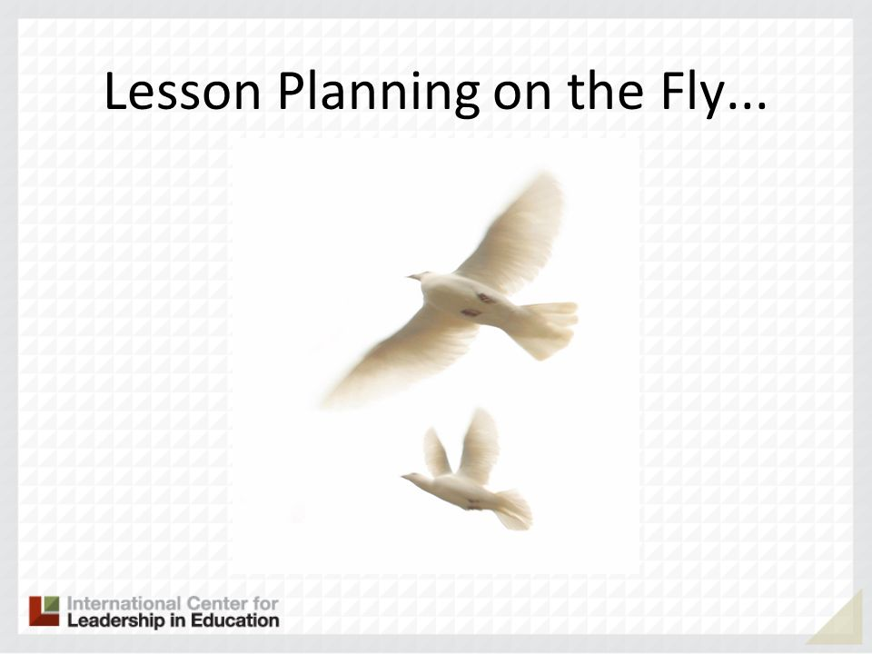 Lesson Planning on the Fly...