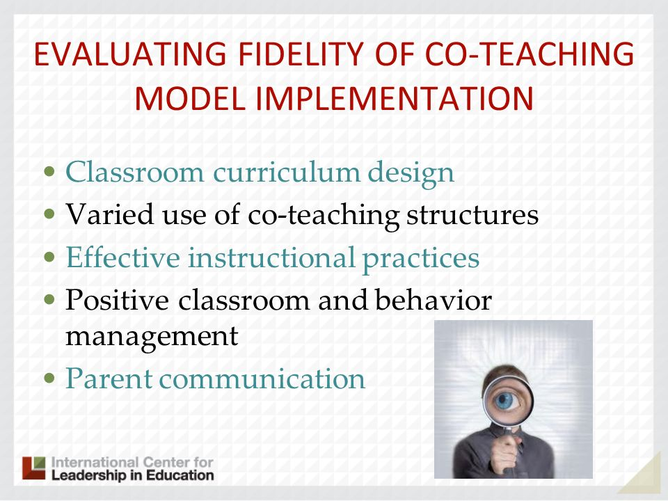 EVALUATING FIDELITY OF CO-TEACHING MODEL IMPLEMENTATION