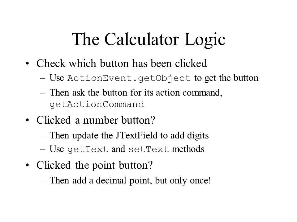 The Calculator Logic Check which button has been clicked